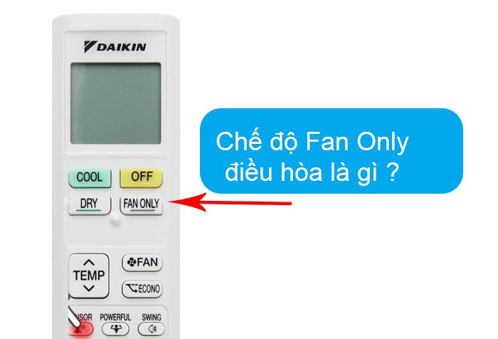 Chế độ Fan Only điều hòa là gì ? Có tốn điện không