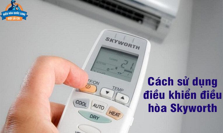 Cách sử dụng điều khiển điều hòa Skyworth